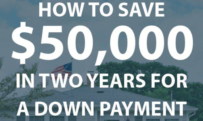 Save Two Years Down Payment House